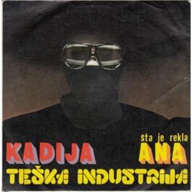 Teska Industrija - Kadija/sta Je Rekla Ana