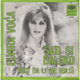 Voca Elvira - Sad Si Daleko/reci Da Li Me Volis