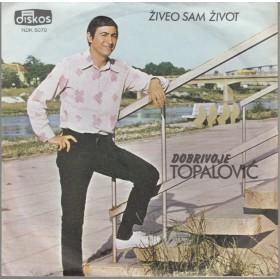 Topalovic Dobrivoje - Ziveo Sam Zivot/ne Vrede Suze Te