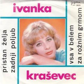 Krasevec Ivanka - Pristan Zelja/zadnji Poljub/vsa V Belem/za Roznim Grmom