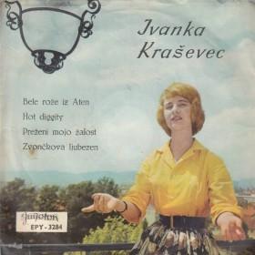 Krasevec Ivanka - Bele Roze Iz Aten/hot Diggity/prezeni Mojo Zalost/zvonckova Ljubezen