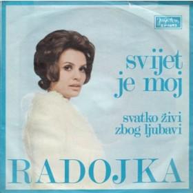 Sverko Radojka - Svijet Je Moj/svatko Zivi Zbog Ljubavi