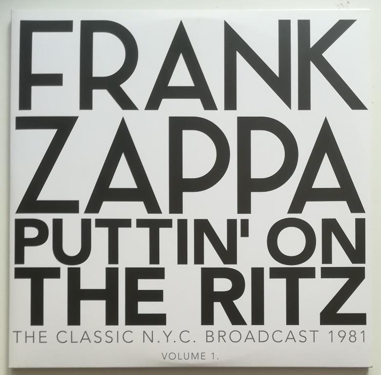 Zappa Frank - Puttin On The Ritz - The Classic Nyc Broadcast 1981 Volume 1