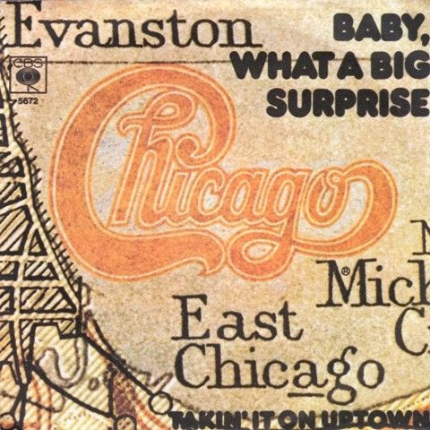 Chicago - Baby What A Big Surprise/takin It On Uptown