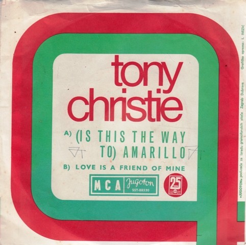 Christie Tony - Is This The Way To Amarillo/love Is A Friend Of Mine