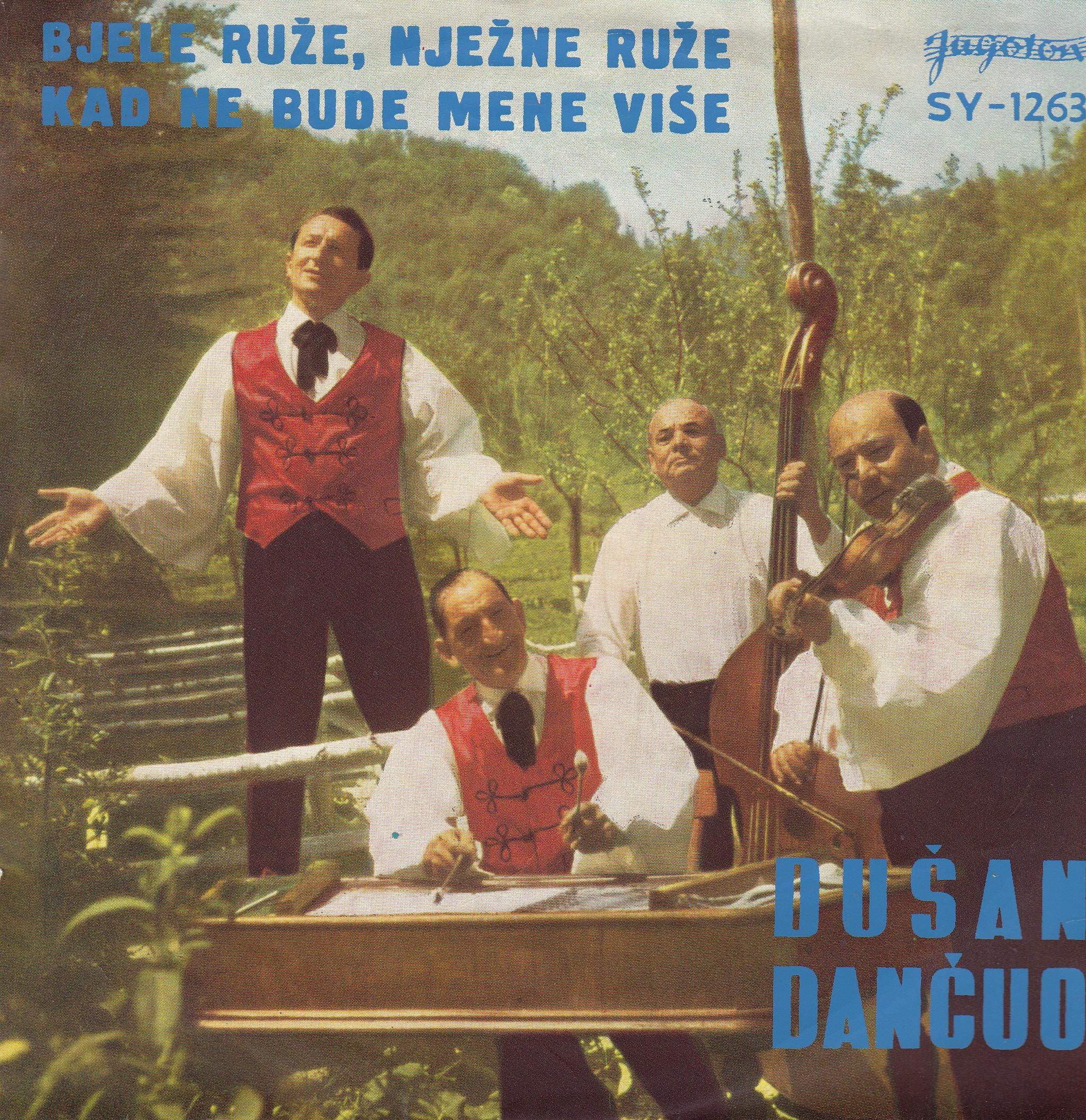Dancuo Dusan - Bijele Ruze Njezne Ruze/kad Ne Bude Mene Vise
