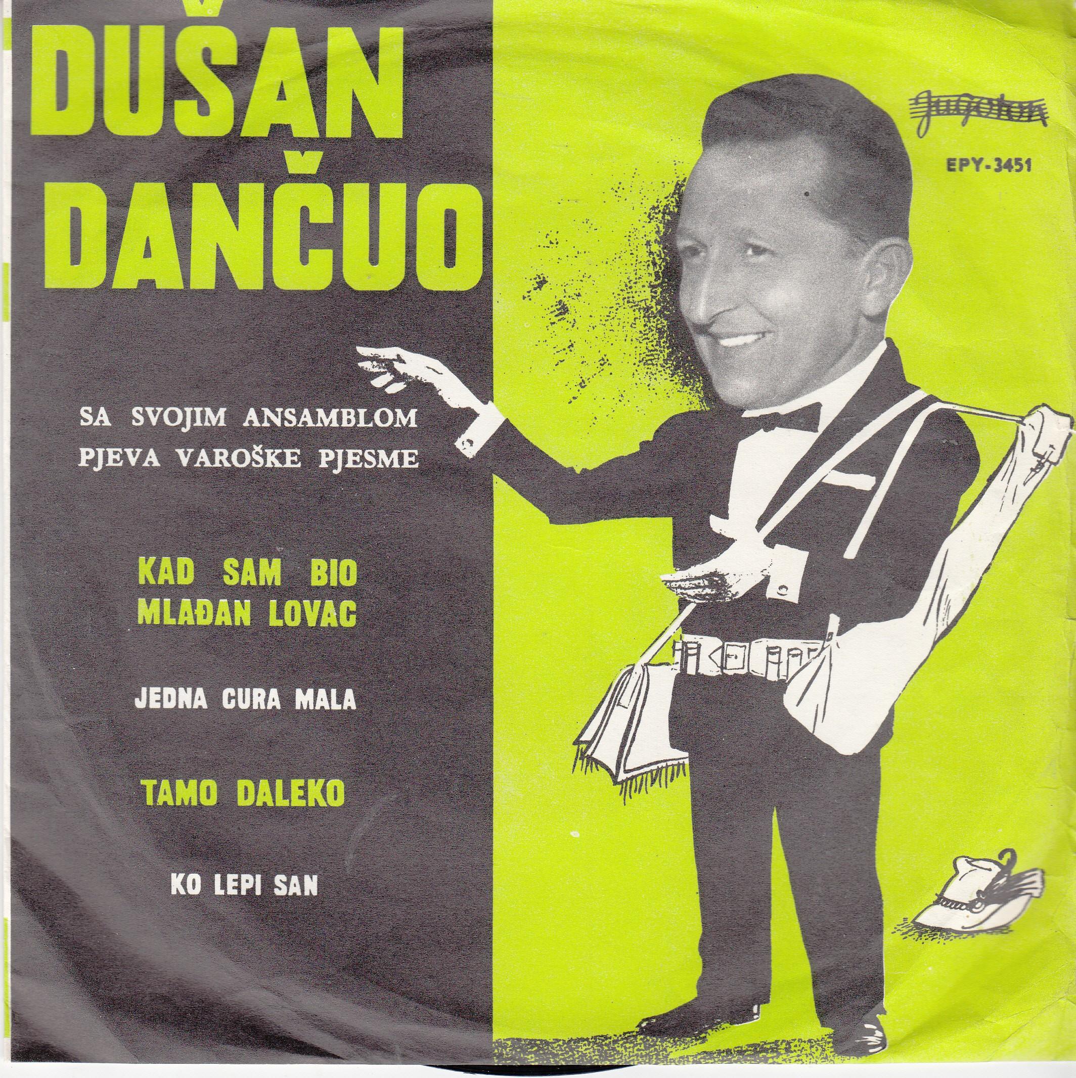 Dancuo Dusan - Kad Sam Bio Mladjan Lovac/jedna Cura Mala/tamo Daleko/ko Lepi San