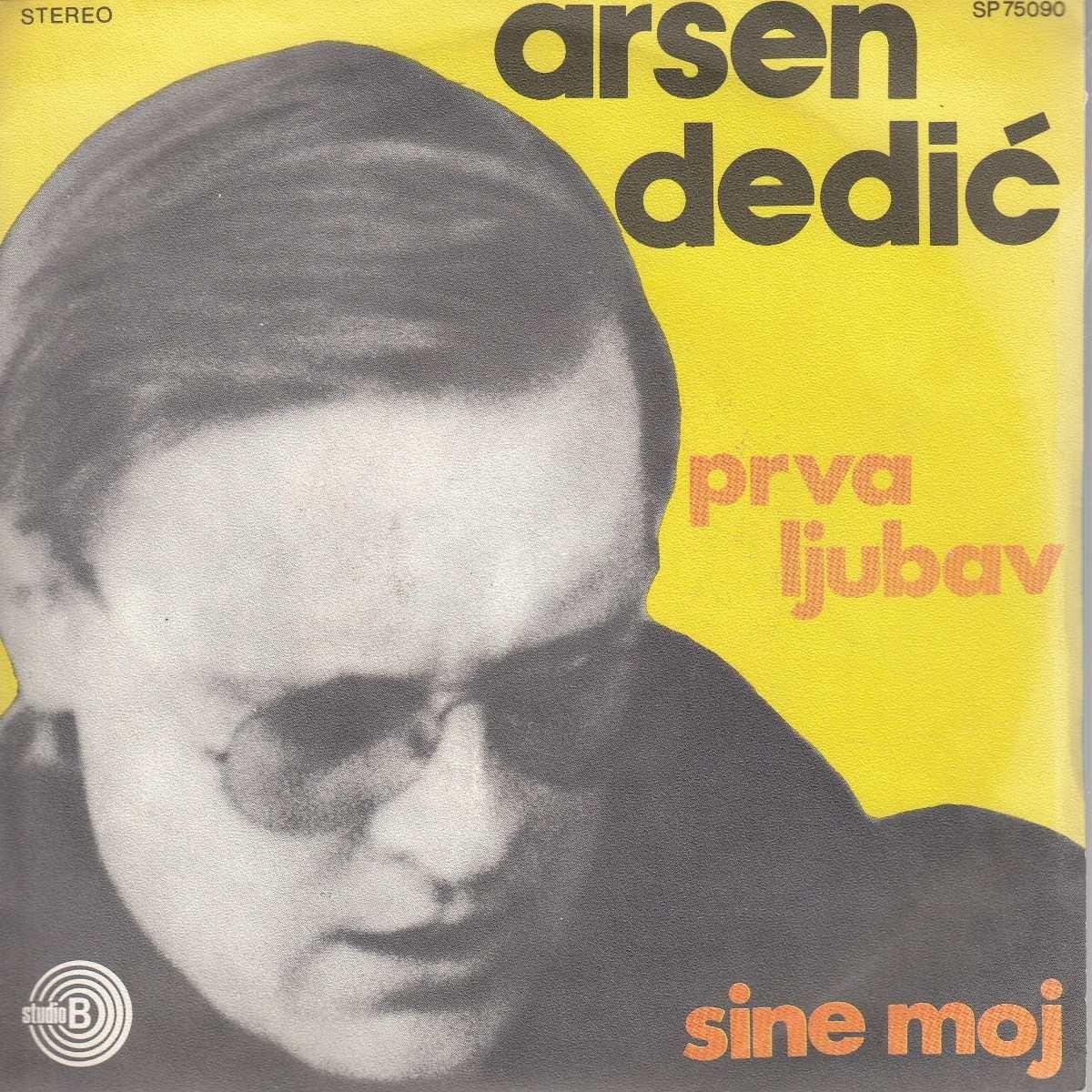 Dedic Arsen - Sine Moj/prva Ljubav