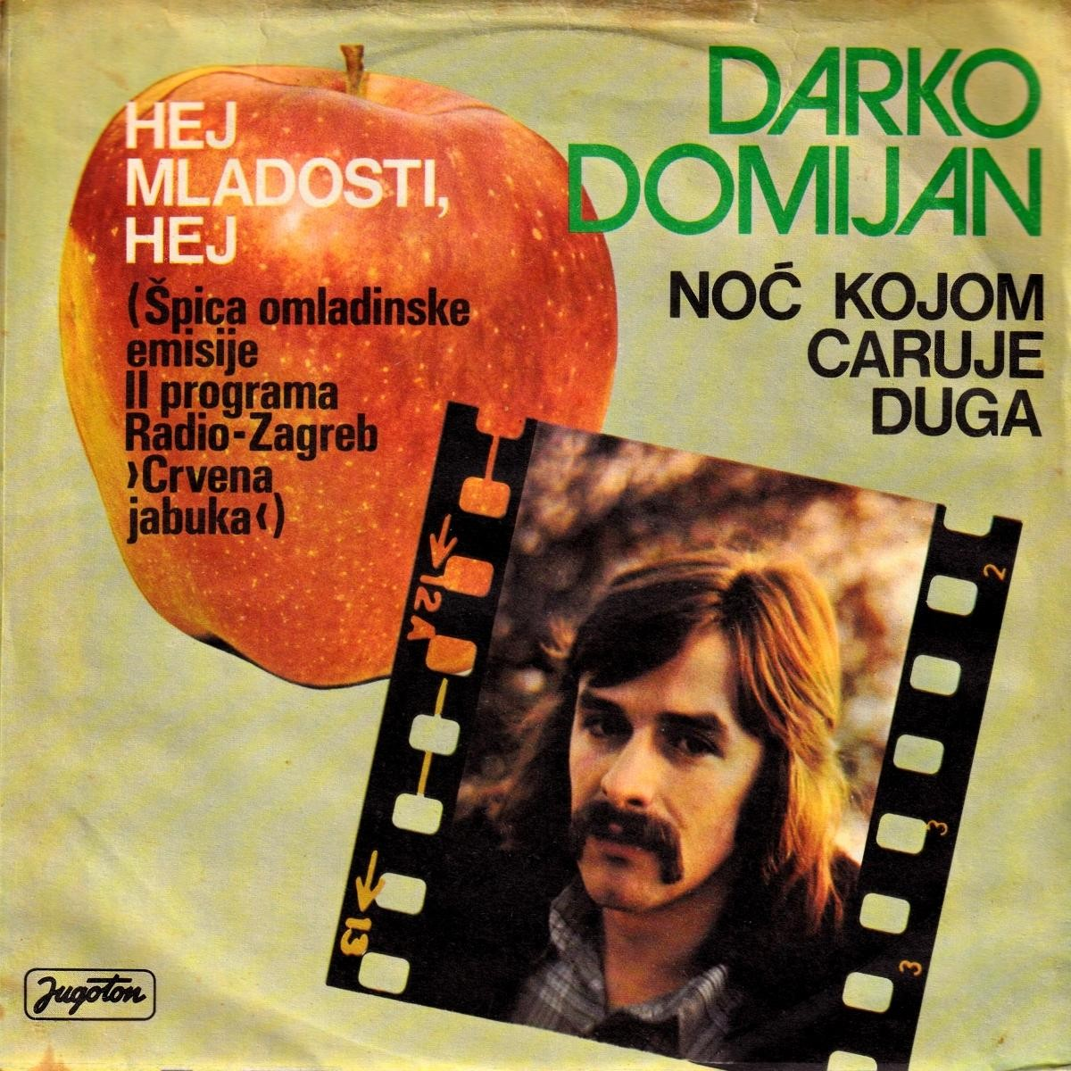 Domijan Darko - Noc Kojim Caruje Duga/hej Mladosti Hej