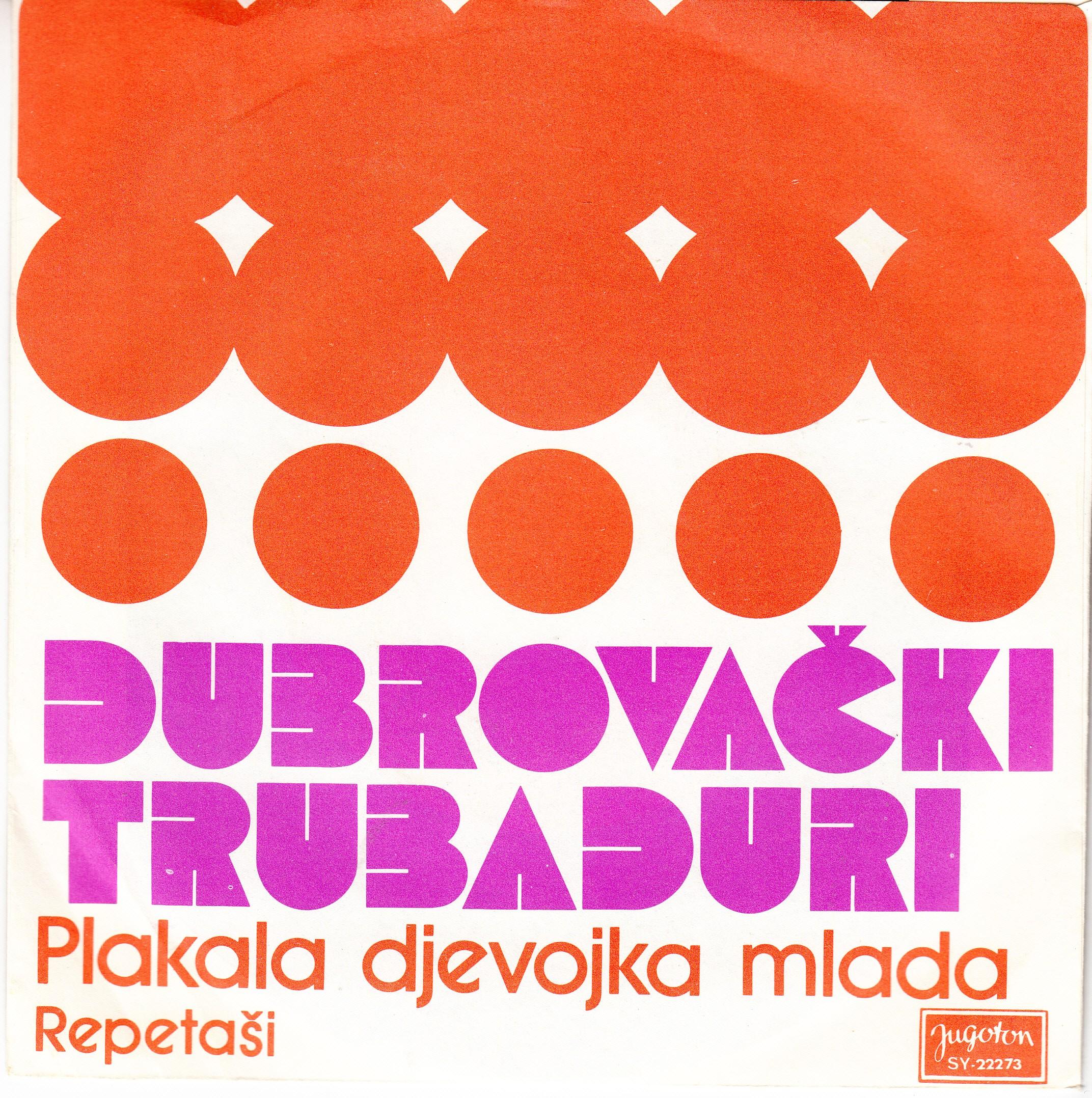 Dubrovacki Trubaduri - Plakala Djevojka Mlada/repetasi