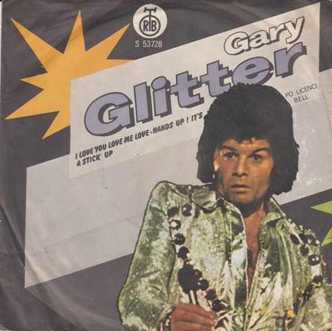 Glitter Gary - I Love You Love Me Love/hands Up Its A Stick Up