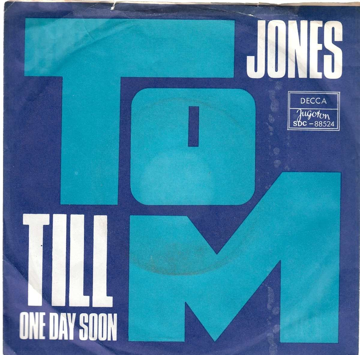 Jones Tom - Till/one Day Soon