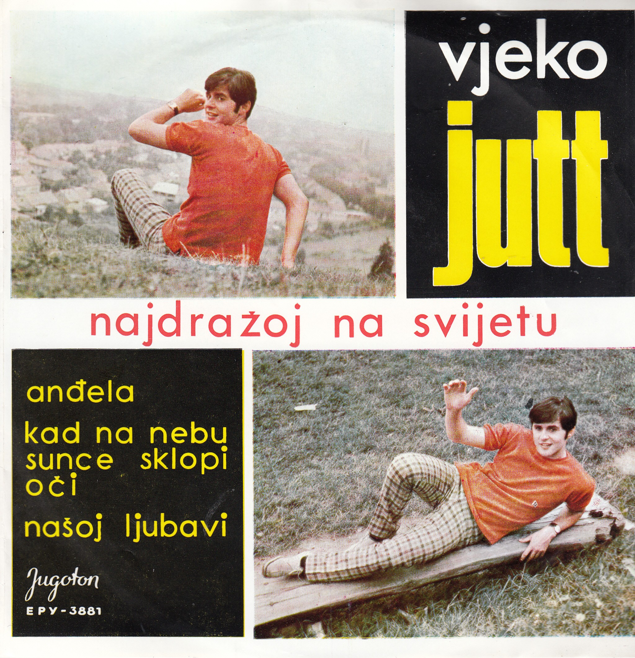Jutt Vjekoslav - Najdrazoj Na Svijetu/andjela/kad Na Nebu Sunce Sklopi Oci/nasoj Ljubavi