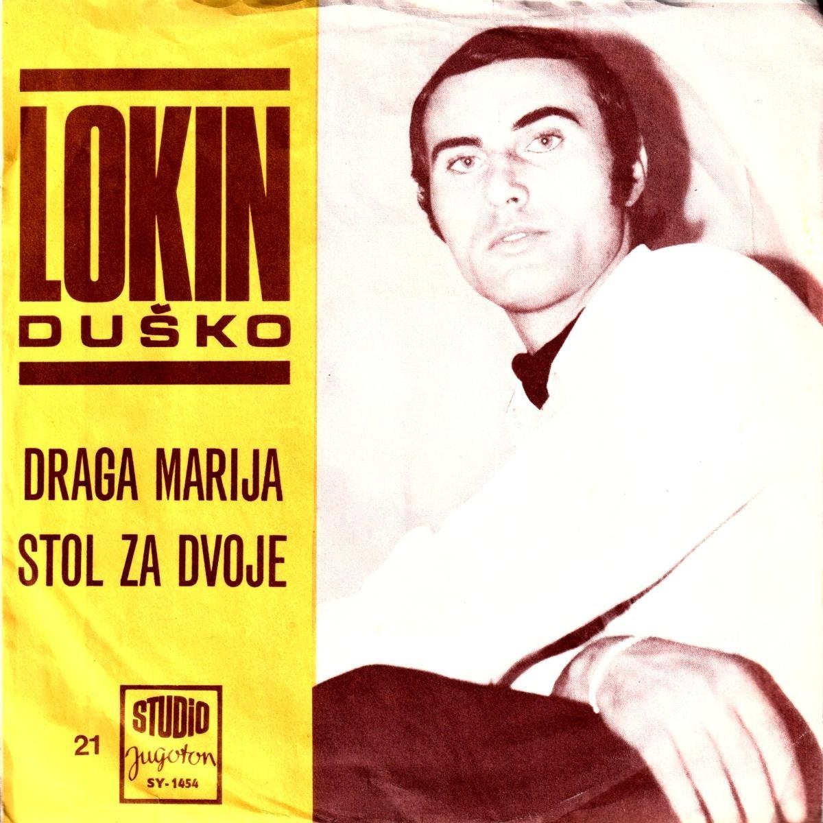 Lokin Dusko - Draga Marija/stol Za Dvoje