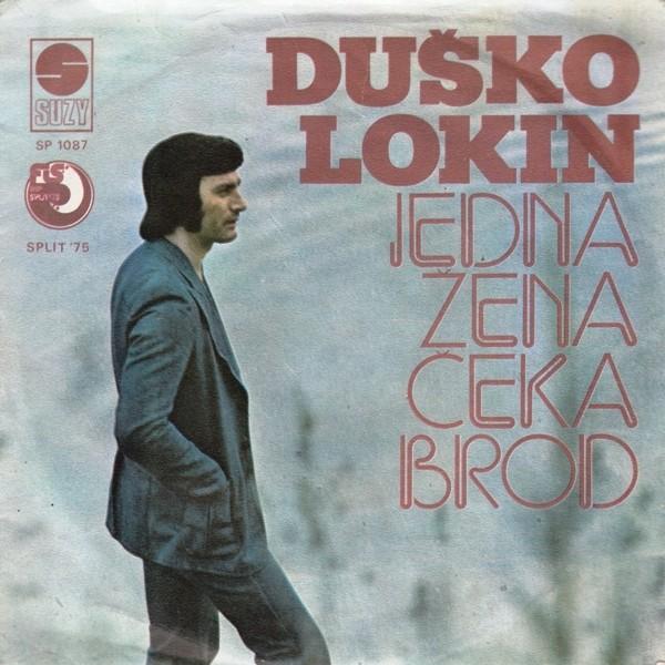 Lokin Dusko - Jedna Zena Ceka Brod/tiho Tiho Srce Moje