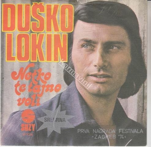 Lokin Dusko - Netko Te Tajno Voli/rijeci Pomirenja
