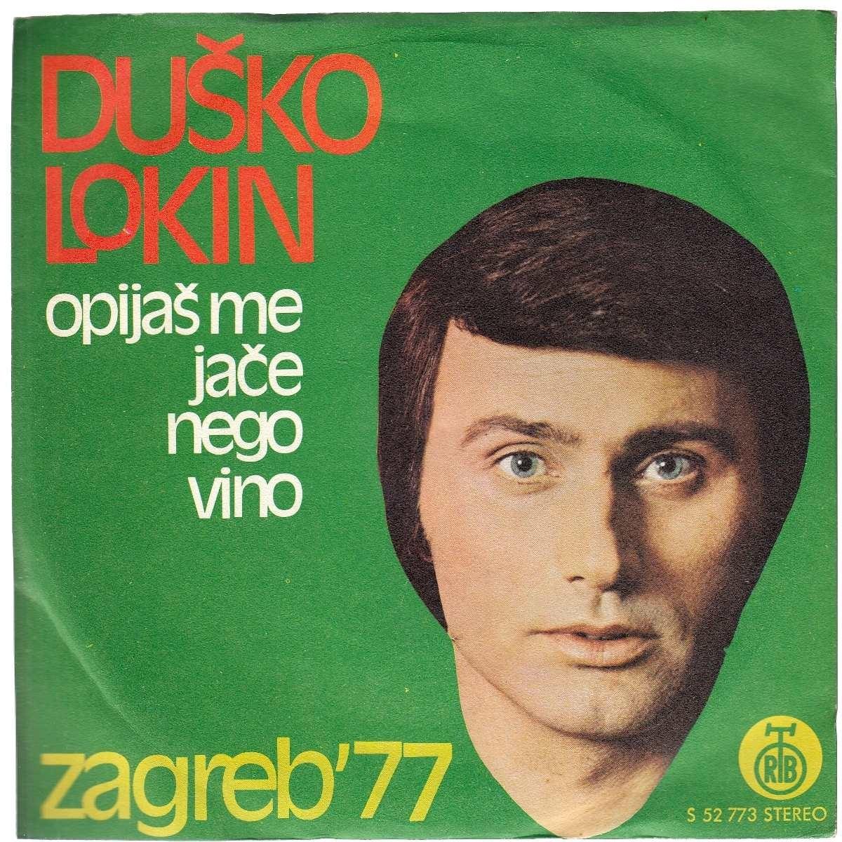 Lokin Dusko - Opijas Me Jace Nego Vino/prva Noc Bez Tebe