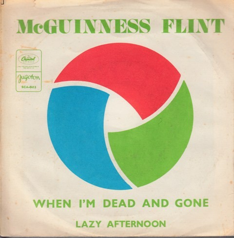 Mcguinness Flint - When Im Dead And Gone/lazy Afternoon
