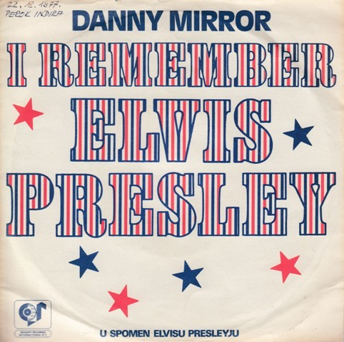 Mirror Danny - I Remember Elvis Presley Part I Ii