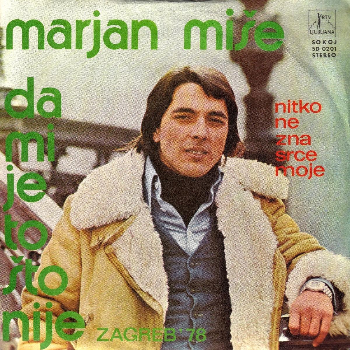 Mise Marjan - Da Mi Je To Sto Nije/nitko Ne Zna Srce Moje
