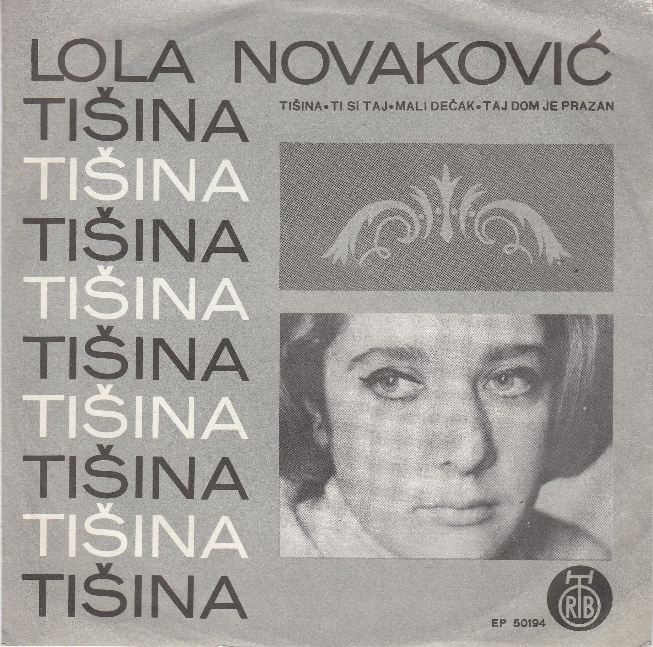 Novakovic Lola - Tisina/ti Si Taj/mali Decak/taj Dom Je Prazan