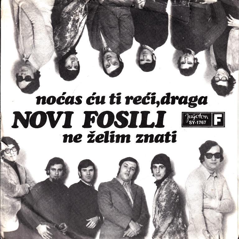 Novi Fosili - Nocas Cu Ti Reci Draga/ne Zelim Znati