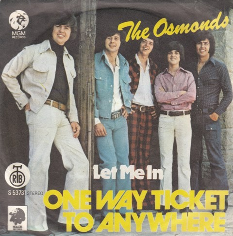 Osmonds - One Way Ticket To Anywhere/let Me In