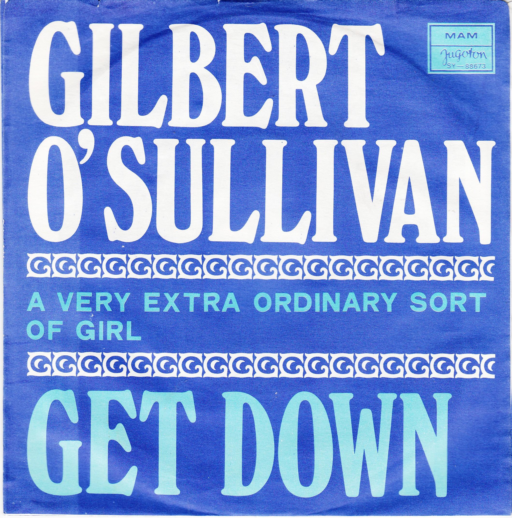 Osullivan Gilbert - Get Down/a Very Extra Ordinary Sort Of Girl