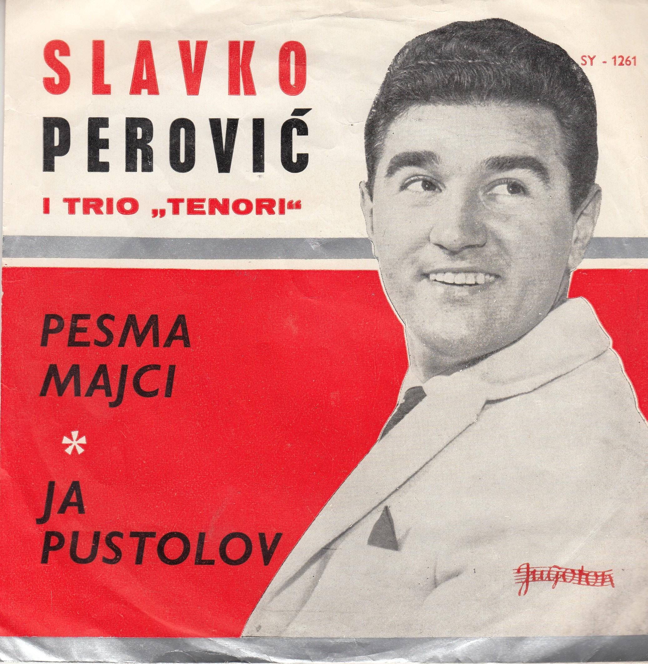 Perovic Slavko - Pesma Majci/ja Pustolov