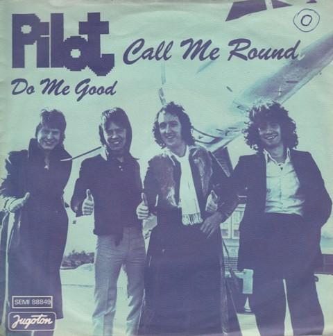 Pilot - Call Me Round/do Me Good