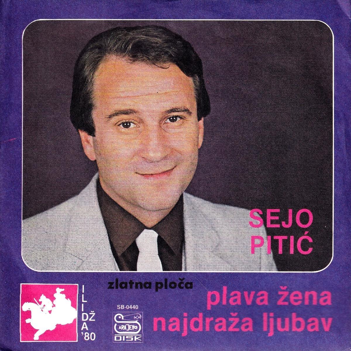 Pitic Sejo - Plava Zena/najdraza Ljubav
