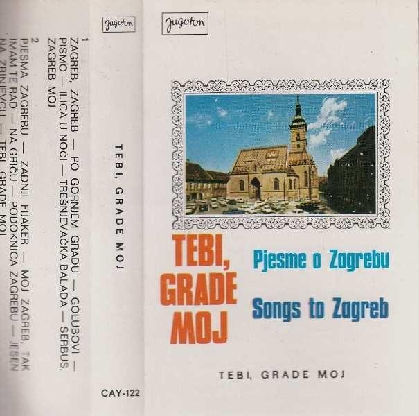 Various Artists - Pjesme O Zagrebu - Tebi Grade Moj