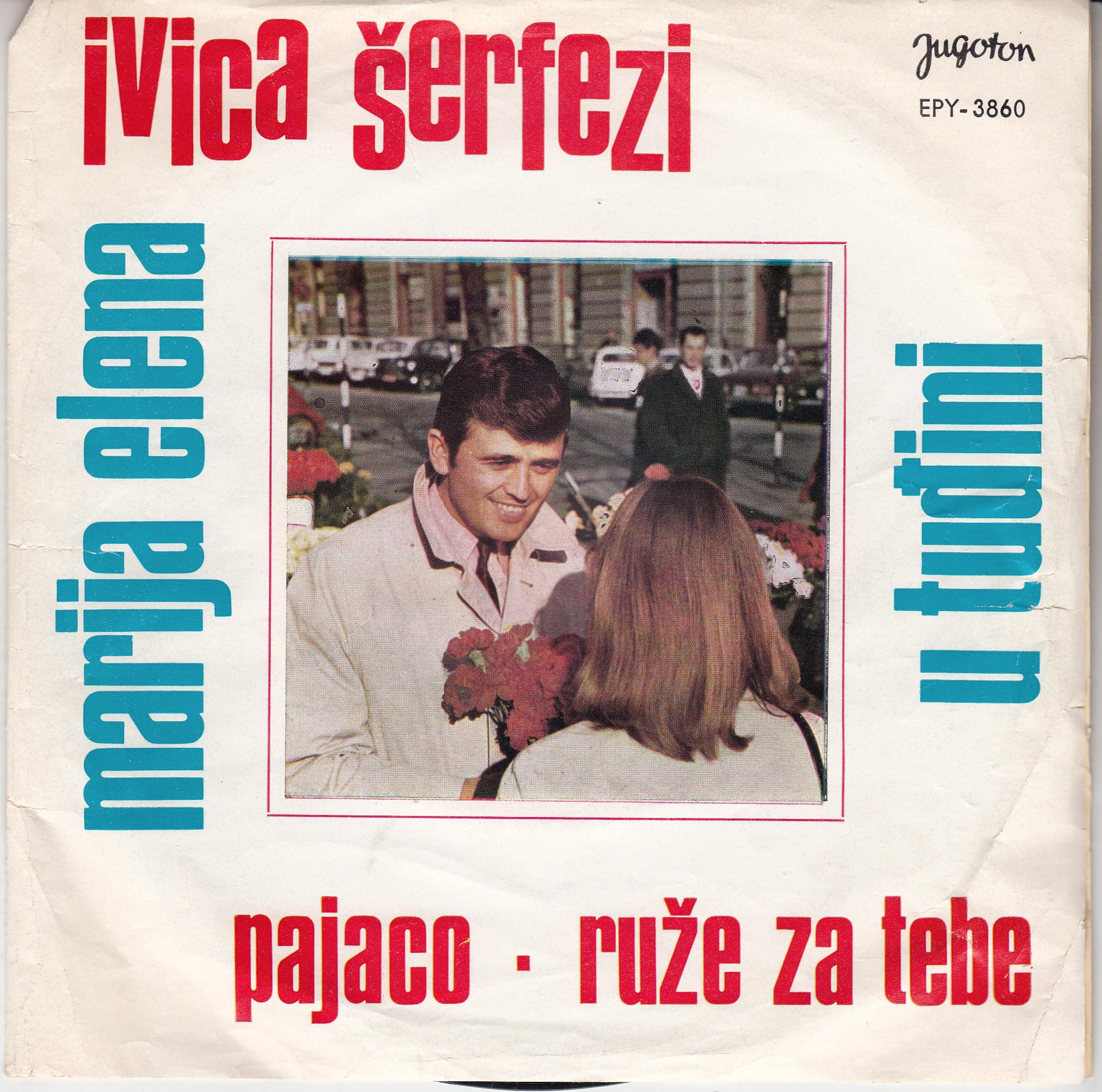 Serfezi Ivica - Marija Elena/pajaco/u Tudjini/ruze Za Tebe