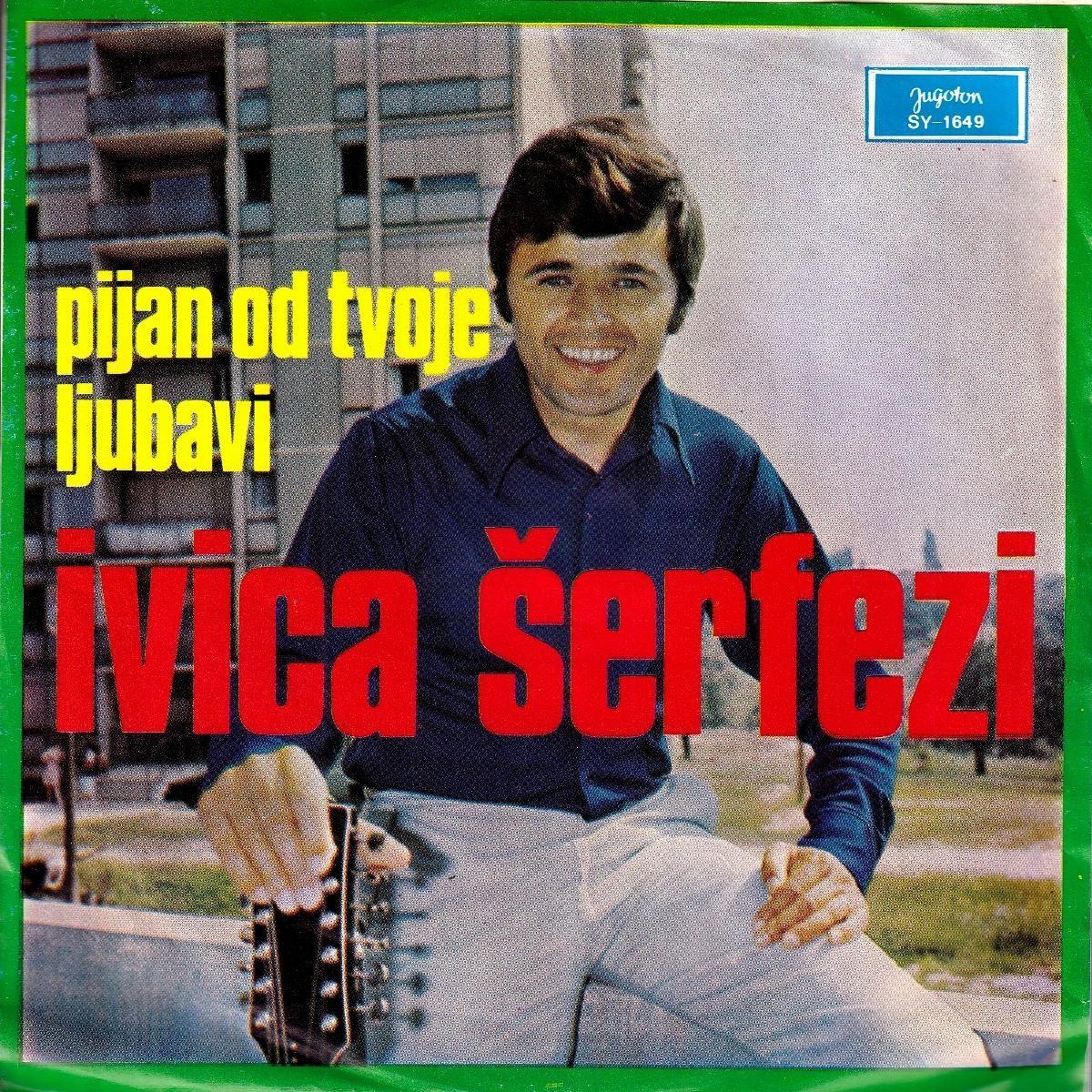 Serfezi Ivica - Pijan Od Tvoje Ljubavi/more Sunce I Ljeto