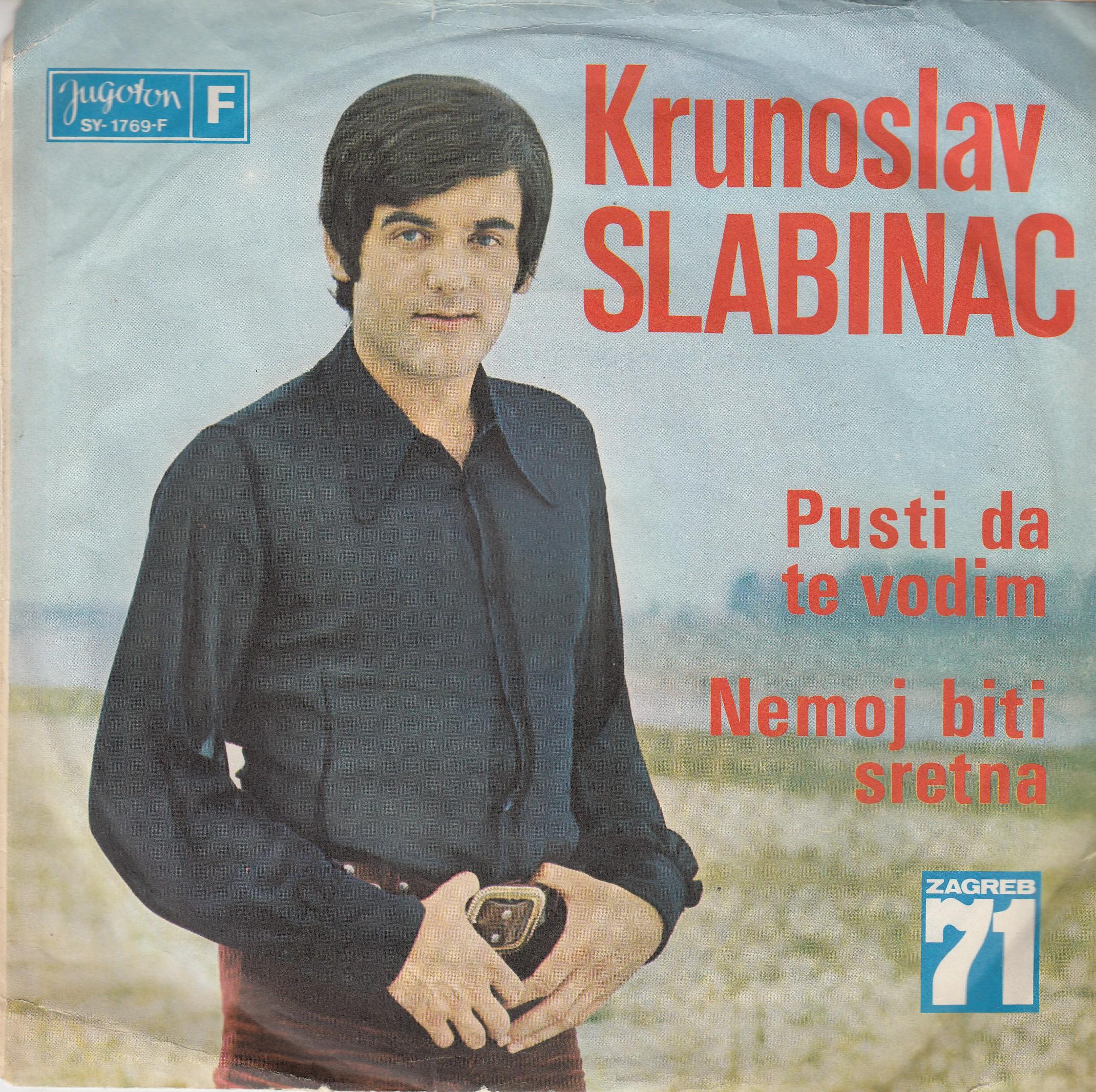 Slabinac Krunoslav - Pusti Da Te Vodim/nemoj Biti Sretna