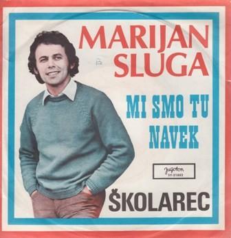 Sluga Marijan - Mi Smo Tu Navek/skolarec