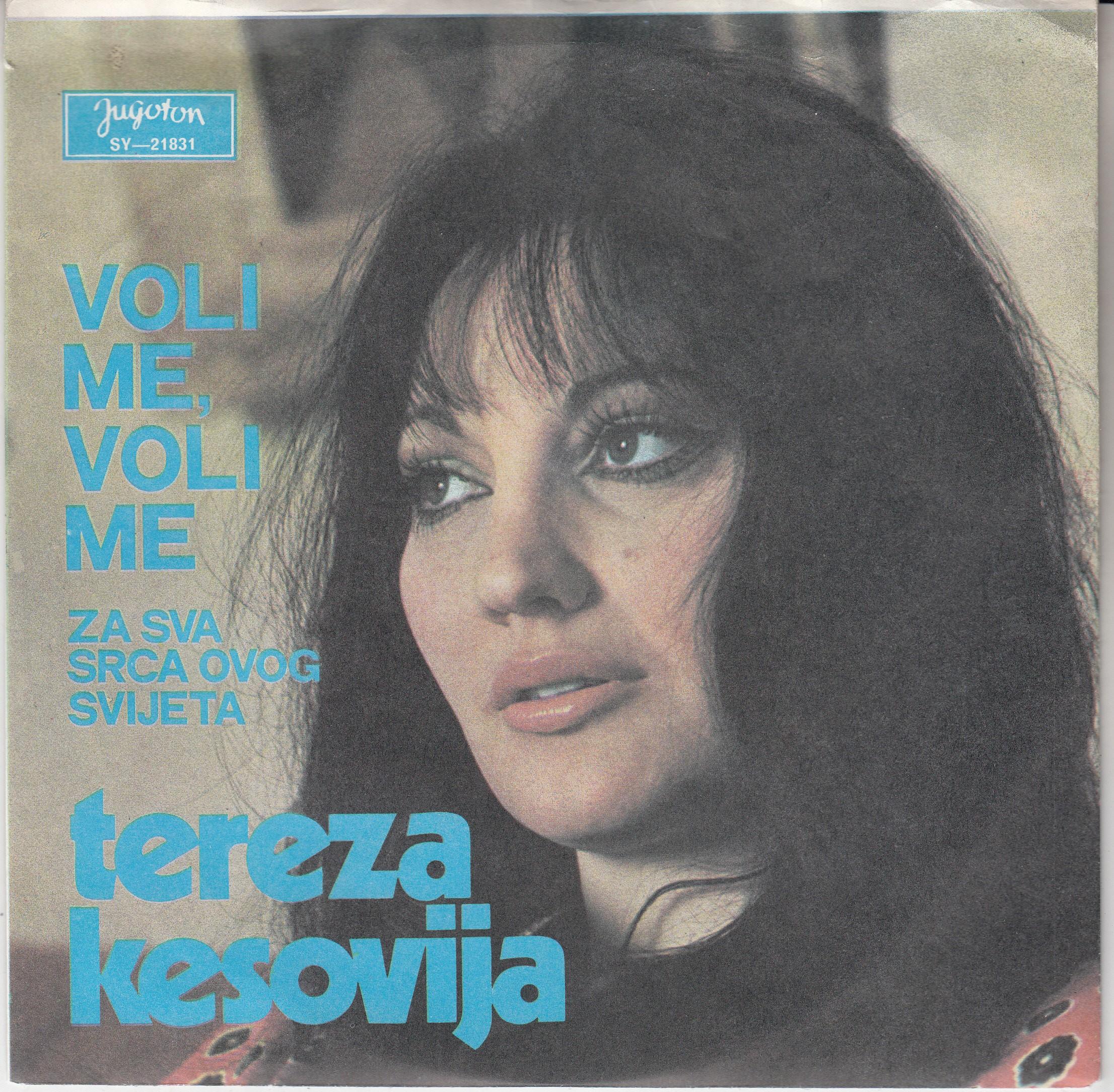 Kesovija Tereza - Voli Me Voli Me/za Sva Srca Ovog Svijeta