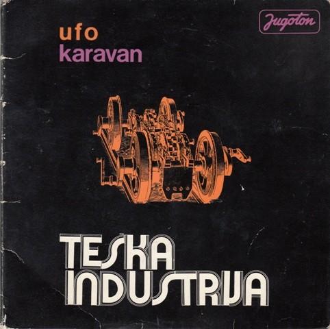 Teska Industrija - Ufo/karavan