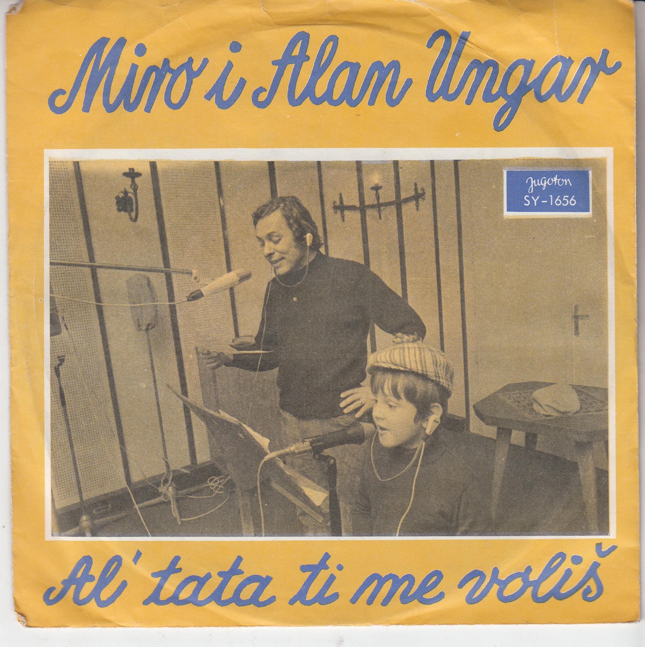 Ungar Miro Alan - Al Tata Ti Me Volis/moj Rodni Kraj