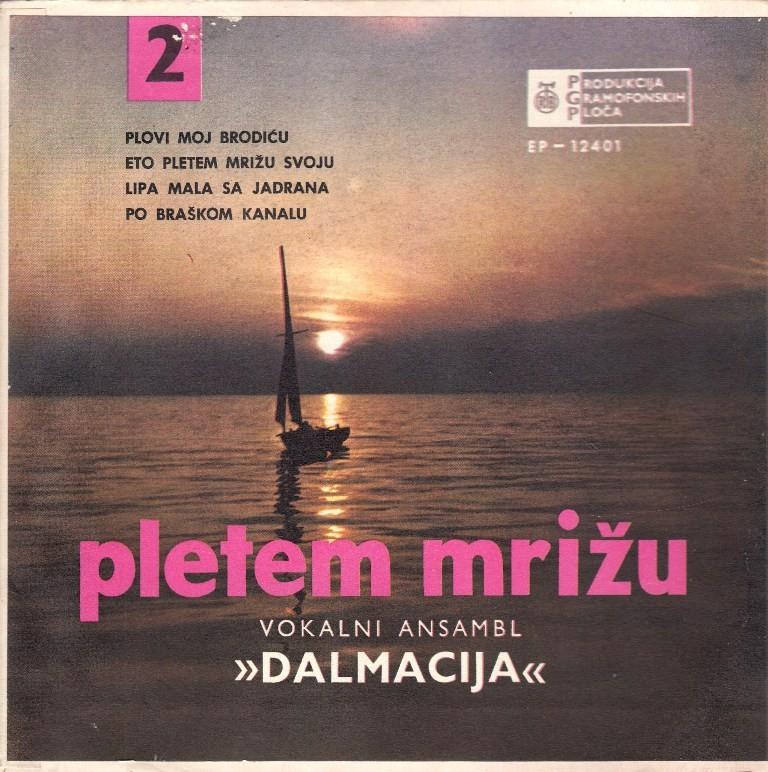Vokalni Ansambl Dalmacija - Plovi Moj Brodicu/eto Pletem Mrizu Svoju/lipa Mala Sa Jadrana/po Brackom Kanalu