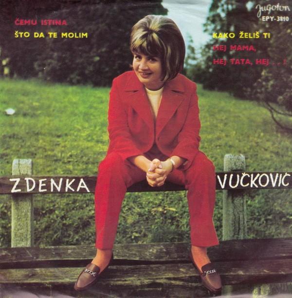 Vuckovic Zdenka - Cemu Istina/sto Da Te Molim/kako Zelis Ti/hej Mama Hej Tata Hej