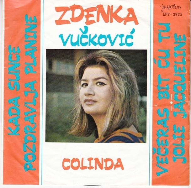 Vuckovic Zdenka - Colinda/veceras Bit Cu Tu/jolie Jacqueline/kada Sunce Pozdravlja Planine