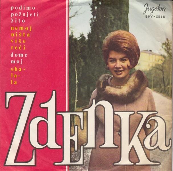 Vuckovic Zdenka - Podjimo Poznjeti Zito/nemoj Nista Vise Reci/dome Moj/sha-La-La