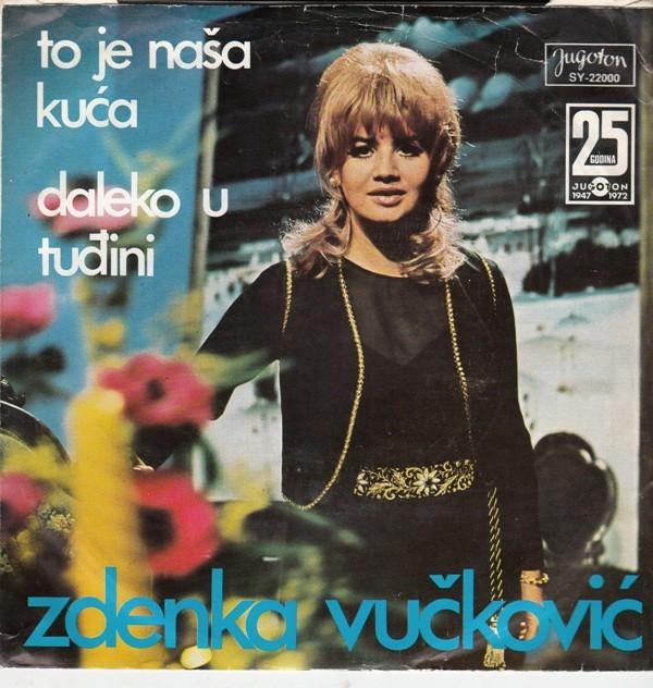 Vuckovic Zdenka - To Je Nasa Kuca/daleko U Tudjini