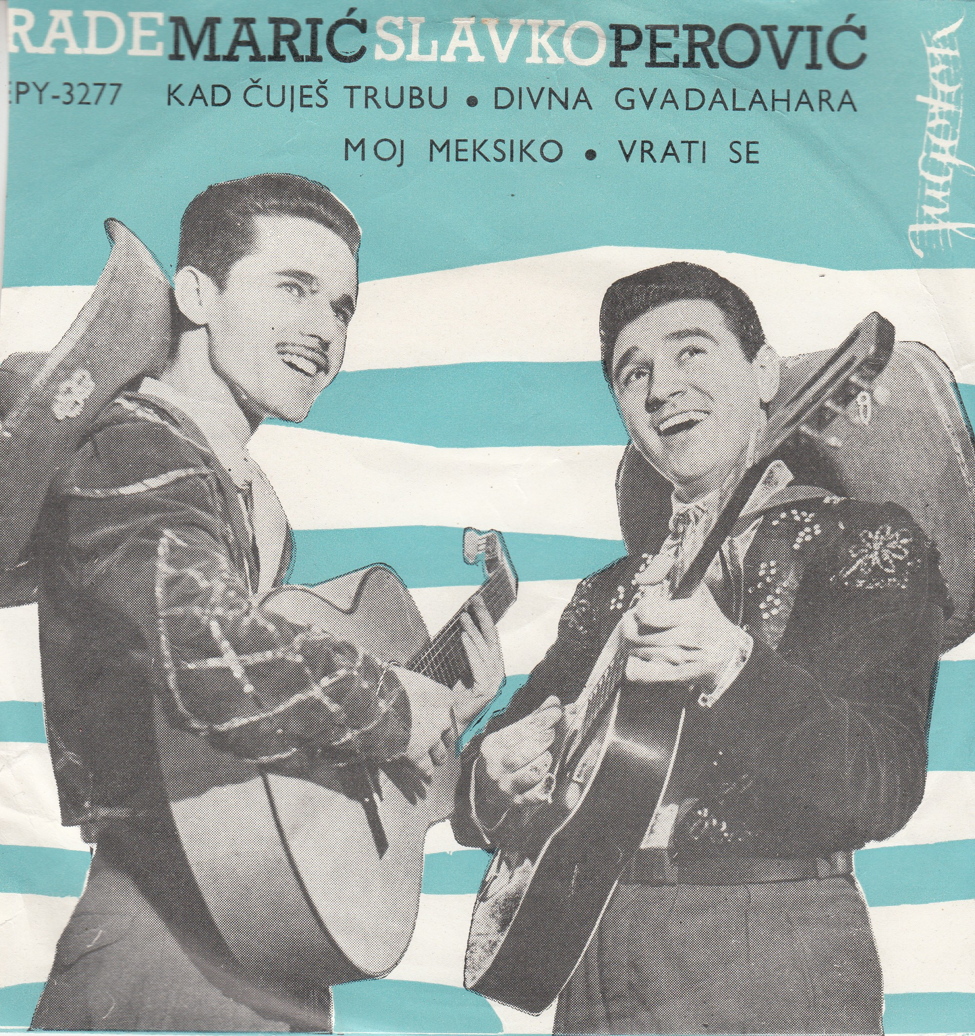 Perovic Slavko Rade Maric - Kad Cujes Trubu/divna Guadalahara/moj Meksiko/vrati Se