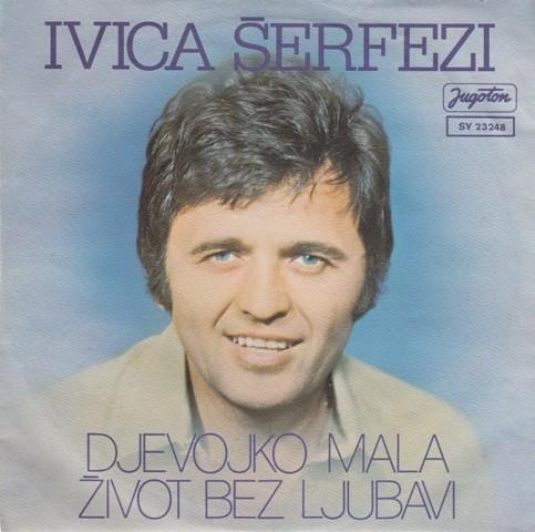 Serfezi Ivica - Djevojko Mala/zivot Bez Ljubavi