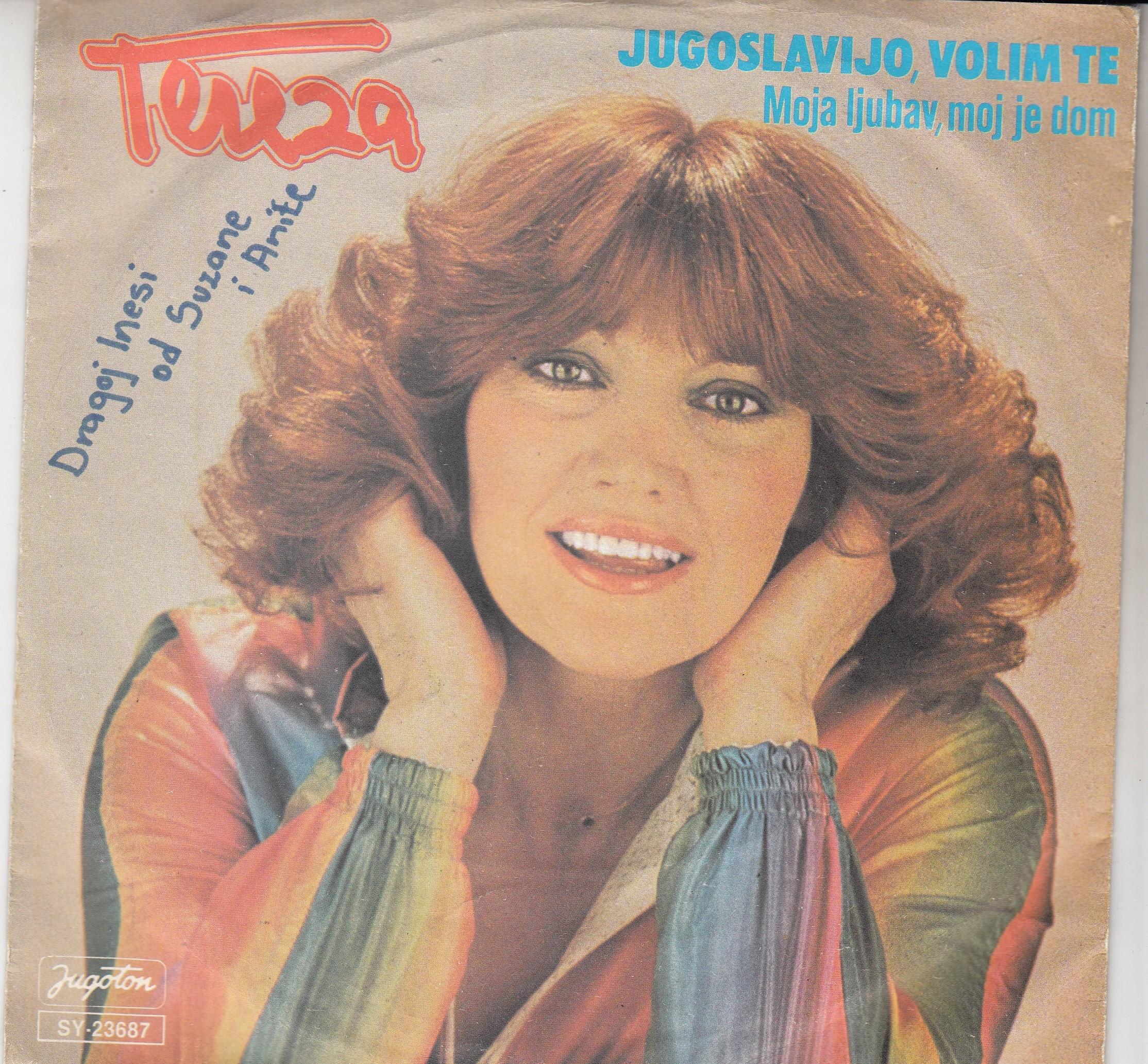 Kesovija Tereza - Jugoslavijo Volim Te/moja Ljubav Moj Je Dom