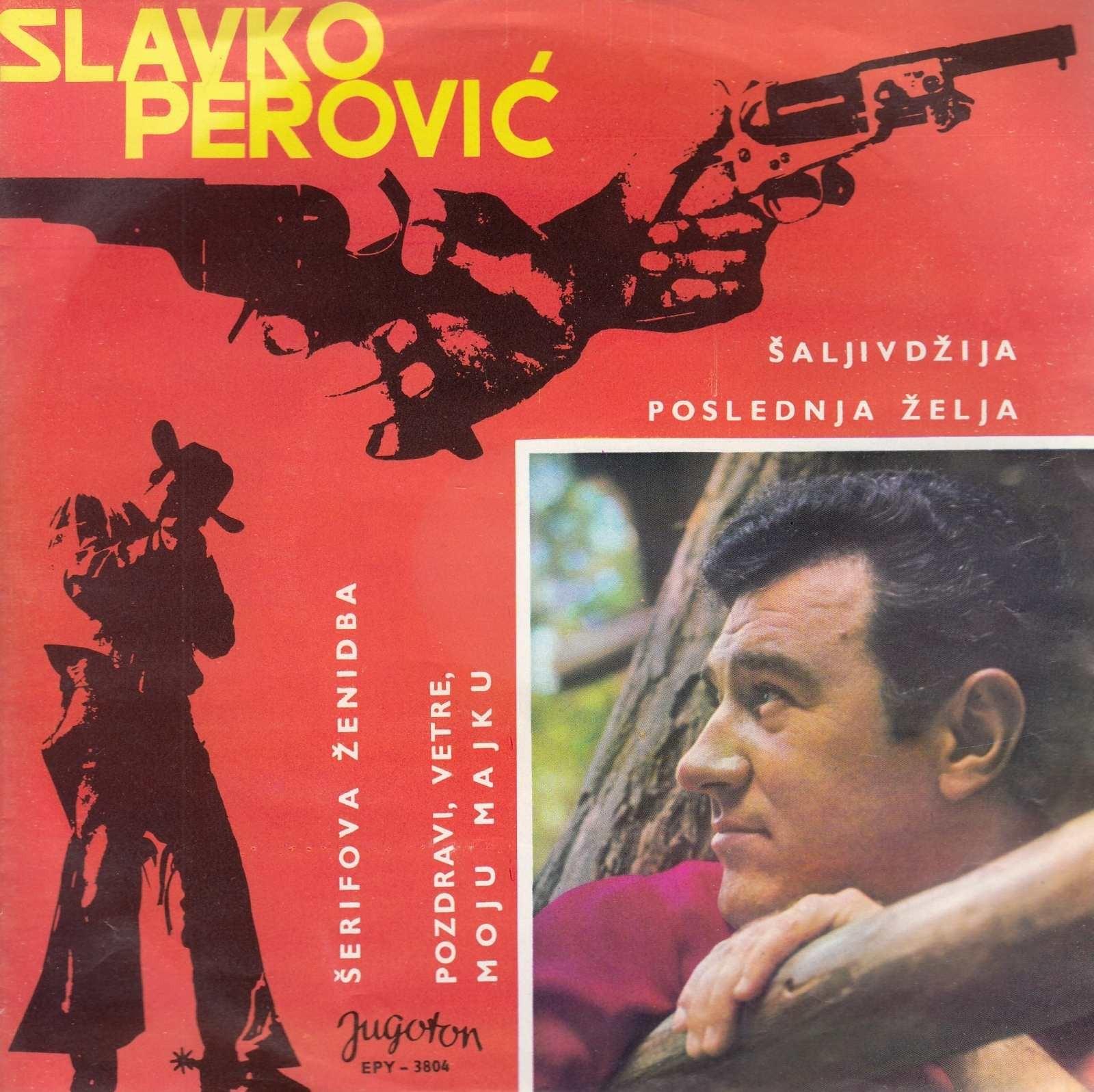 Perovic Slavko - Poslednja Zelja/saljivdzija/serifova Zenidba/pozdravi Vetre Moju Majku