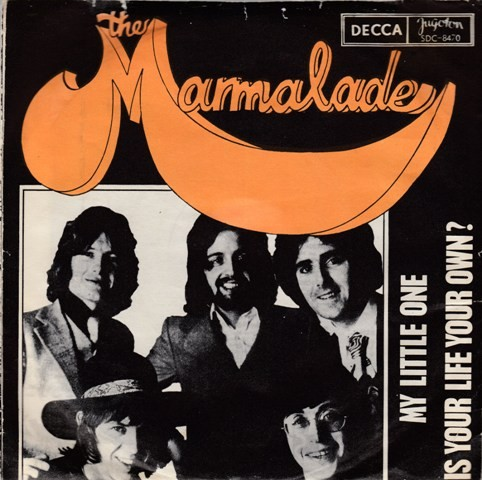 Marmalade - My Little One/is Your Life Your Own