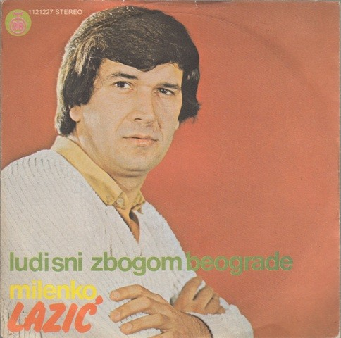 Lazic Milenko - Ludi Sni/zbogom Beograde